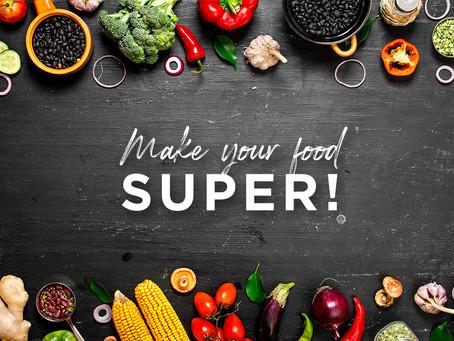 Make your food SUPER!