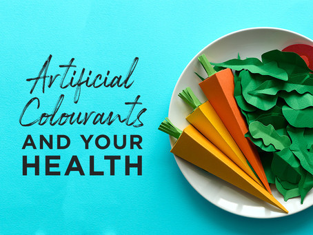 Artificial colourants and your health