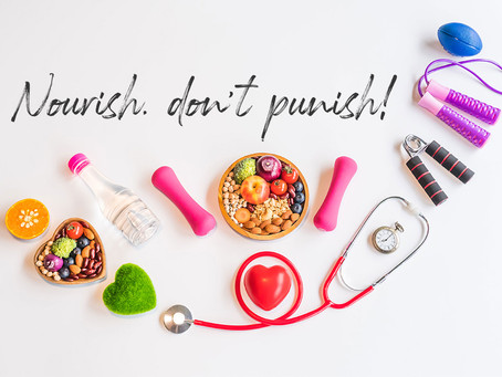 Nourish, don't punish!