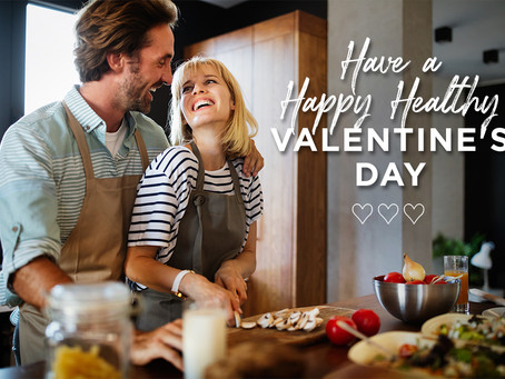 Have a Happy Healthy Valentine's Day