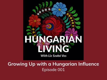 Hungarian Living Episode 001 Growing Up