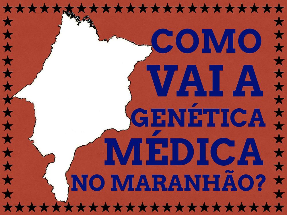 Como Vai A Genética Médica no Maranhão?.001.jpg