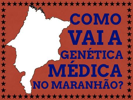Como Vai A Genética Médica No Maranhão?