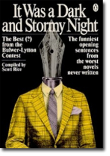 It Was a Dark and Stormy Night: The Best(?) from the Bulwer-Lytton Fiction Contest