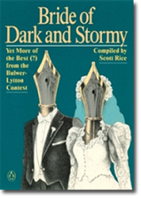 Bride of Dark and Stormy: Yet More of the Best(?) from the Bulwer-Lytton Fiction Contest
