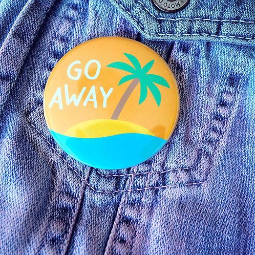 Badge - Go Away