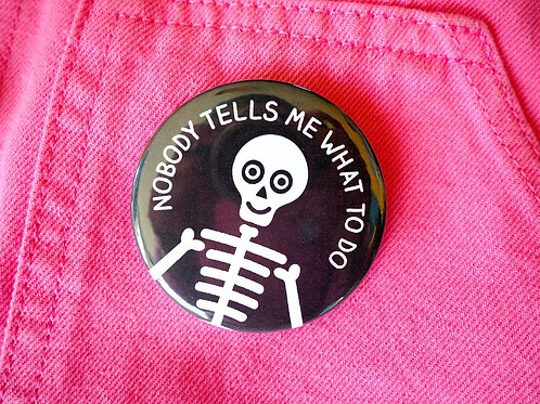 Badge - Nobody Tells Me What To Do