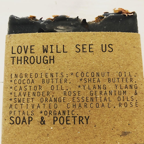 Love Will See Us Through Soap/Poetry