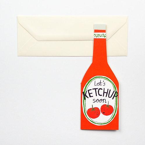 Let's Ketchup Soon Card