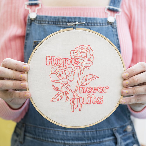 Hope Never Quits Embroidery Hoop Kit