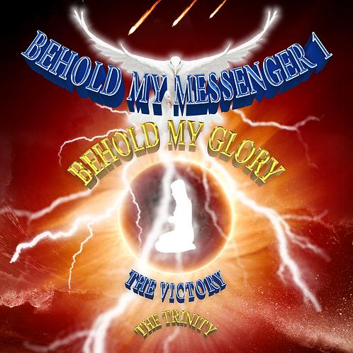 Music Album Behold My Messenger 1 - Behold My Glory