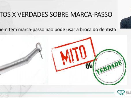 Mito ou verdade? Quem tem Marca-passo não pode usar a broca do dentista.