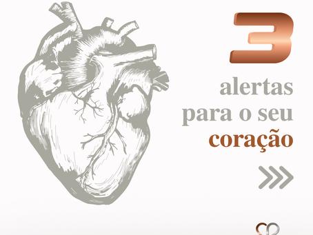 3 alertas para o seu coração