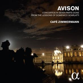 CONCERTOS IN SEVEN PARTS DONE FROM THE LESSONS OF DOMENICO SCARLATTI by Charles Avison