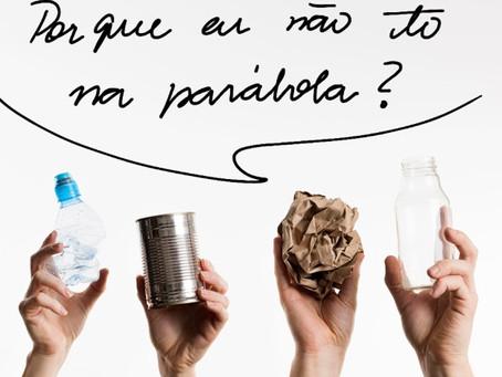 A parábola do Plástico, do Vidro e do Alumínio