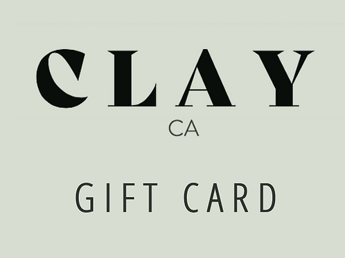 CLAY CA GIFT CARD