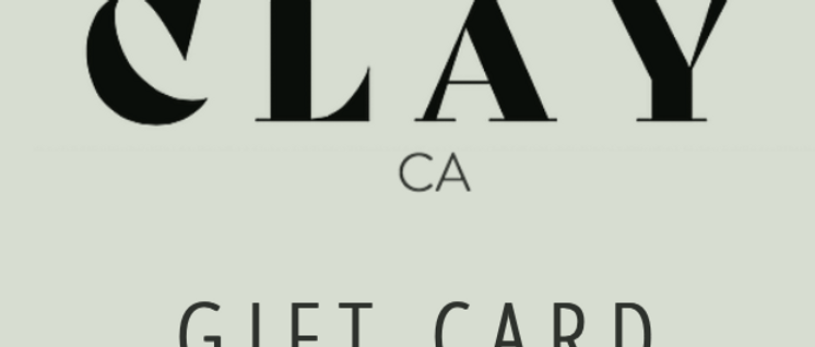 CLAY CA GIFT CARD