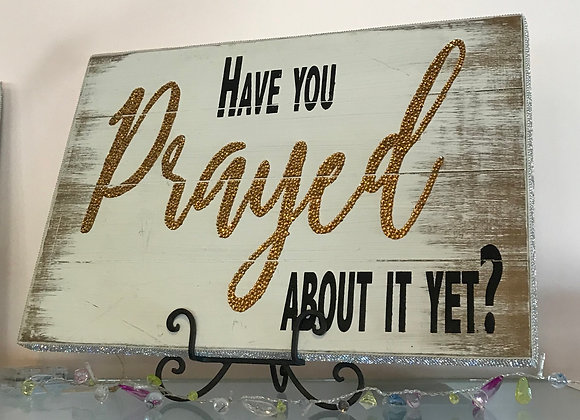 """Have You Prayed About It Yet"" Wall Art, Wood, Swarovski Crystals"