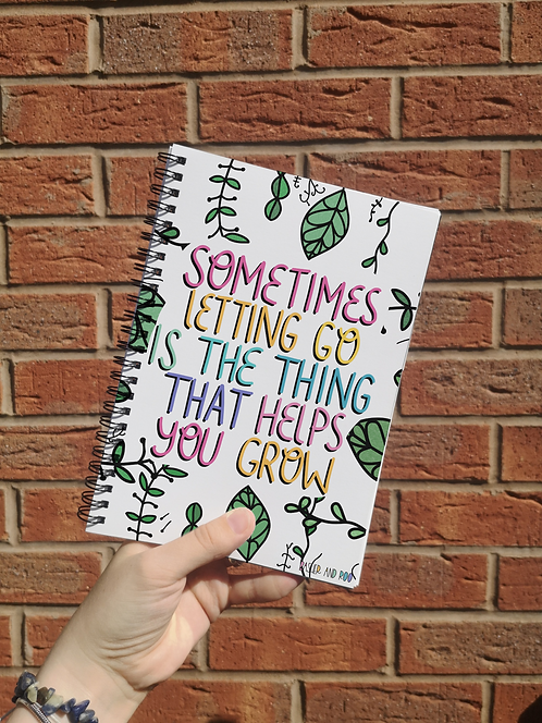 Sometimes letting go... A5 Notebook