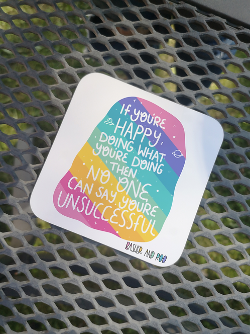If you're happy doing what you're doing...... Coaster