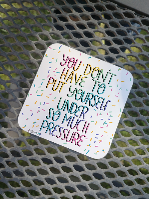 You Don't Have to... Coaster