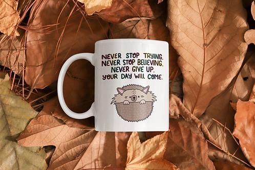 Never stop trying... 11oz Mug
