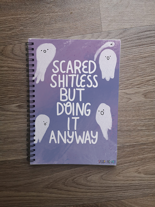 Scared Sh*tless but doing it anyway A5 Notebook