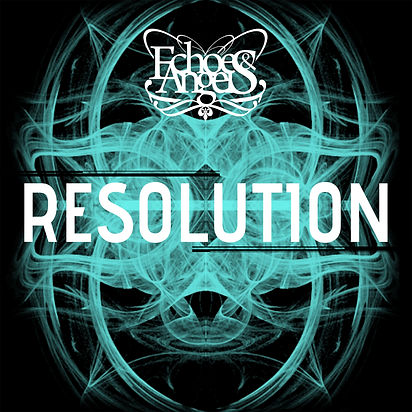 Echoes & Angels | RESOLUTION