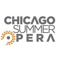 For summer operas in Chicago, consider Chicago Summer Opera