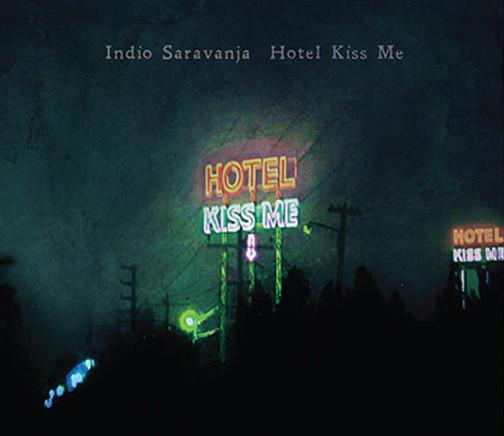 Indio Saravanja - Hotel Kiss Me