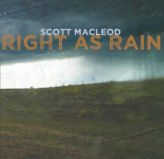Scott Macleod - Right as Rain