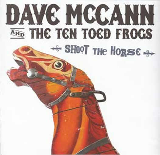 Dave McCann and the Ten Toed Frogs - Shoot the Horse