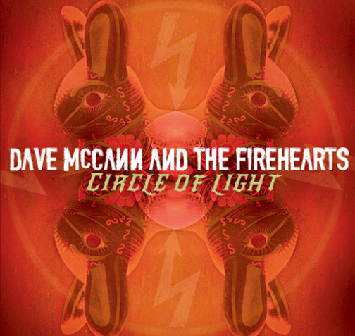 Dave McCannn and the Firehearts - Circle of Light Release