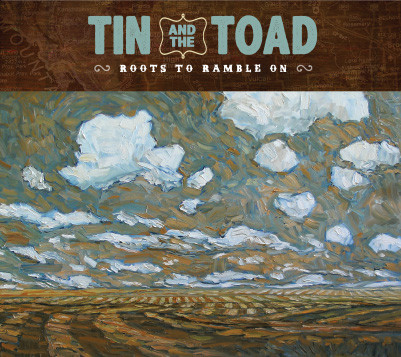 Tin and the Toad - Roots to Ramble On