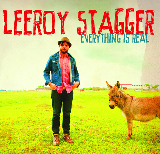 Lerroy Stagger - Everything is Real