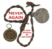 Never Again - A World War One Musical by Jon Hare.  Nine men and women face life-changing decisions at the outbreak of war.  Who will survive and what does survival mean?