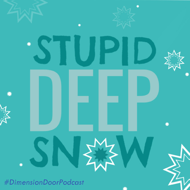 Stupid Deep Snow