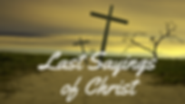 Last Saying of Christ