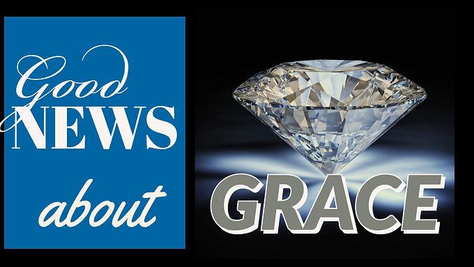 Good News about God's Grace