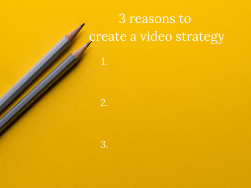 3 reasons you need to create a video strategy