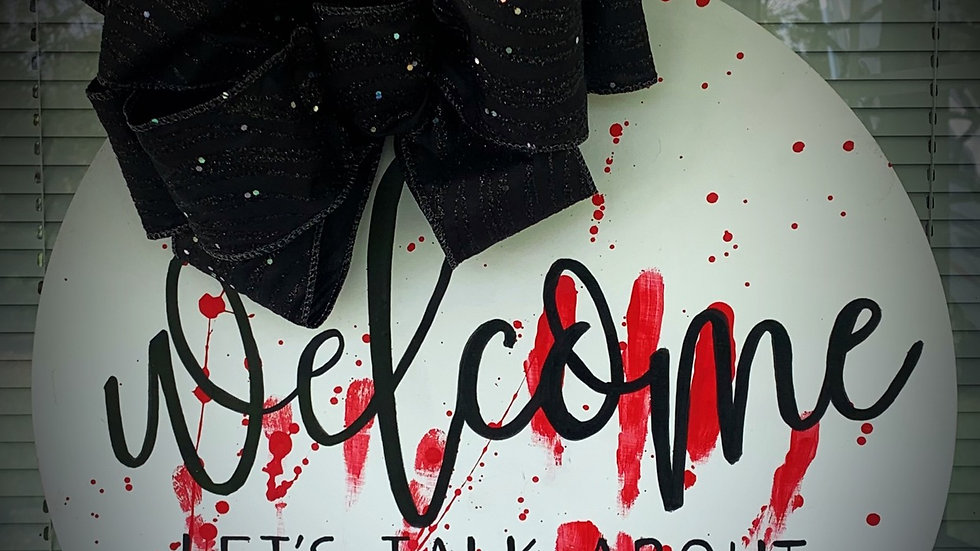 Welcome let's talk about serial killers/Halloween door hanger