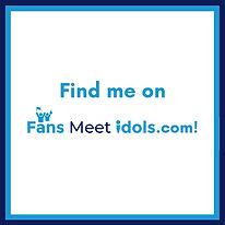 I'm on Fans Meet Idols - Frame square.jpg