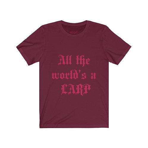 All The World's a LARP Short Sleeve Tee