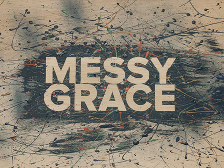 """""""MESSY GRACE"""" Coming to Center"""