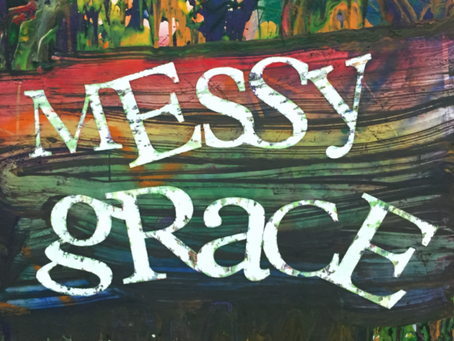 No Life is Too Messy for Jesus to Handle