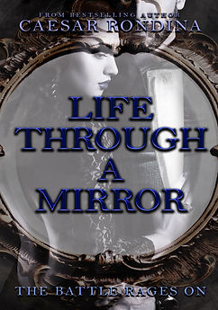 Life Through A  Mirror - The Battle Rages On