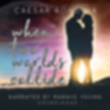 When Two Worlds Collide Audiobook.jpg