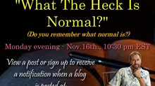 What The Heck Is Normal?