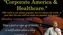 CORPORATE AMERICA and the HEALTHCARE SYSTEM.