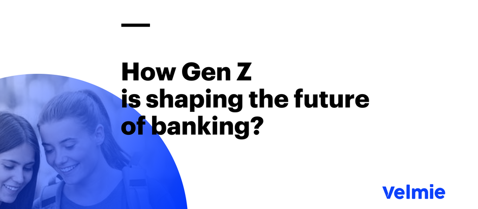 How To Meet The Mobile-First Finance Needs Of Gen-Zers